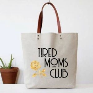 Tired Moms Club tote